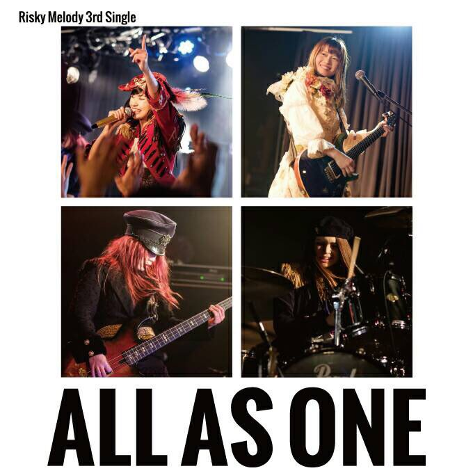Risky Melody 3rd Single「ALL AS ONE」
